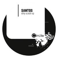 Santos - Dirty Scotch Ep
