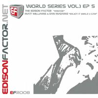The Edison Factor - World Series Vol.1 EP 5