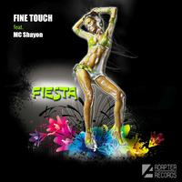 Fine Touch Feat. Mc Shayon - Fiesta
