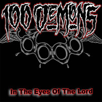 100 Demons - In The Eyes Of The Lord (Remastered)