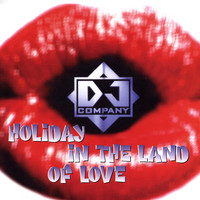 DJ Company - Holiday In The Land Of Love