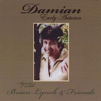 Damian - Early Autumn Again (with Brian Lynch & Friends)