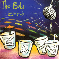 The Bobs - i brow club