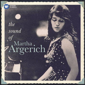 Martha Argerich - Martha Argerich: The Sound of Martha Argerich