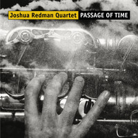 Joshua Redman - Passage Of Time