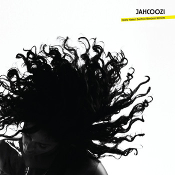 Jahcoozi - Nearly Naked: Barefoot Wanderer Remixes
