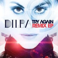 Dilba - Try Again - Remix - EP