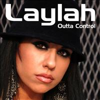 Laylah - Outta Control