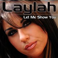 Laylah - Let Me Show You
