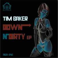 Tim Baker - Down n Dirty EP