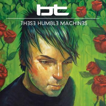 BT - These Humble Machines