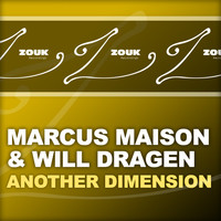 Marcus Maison & Will Dragen - Another Dimension