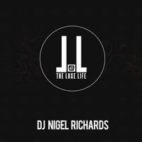 Nigel Richards - The Luxe Life (Continuous DJ Mix By Nigel Richards)