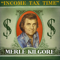 Merle Kilgore - Income Tax Time