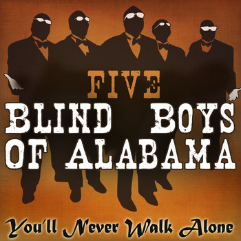 Five Blind Boys of Alabama - You'll Never Walk Alone