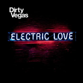 Dirty Vegas - Electric Love