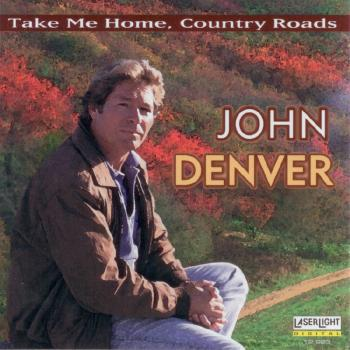 John Denver - The John Denver Collection, Vol. 1: Take Me Home Country Roads