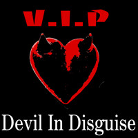 V.I.P. - You're the Devil in Disguise