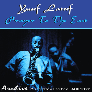 Yusef Lateef - Prayer to the East