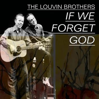 Louvin Brothers - Louvin Brothers, Vol.1 (If We Forget God)