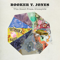 Booker T. Jones - The Road From Memphis (Deluxe Edition)