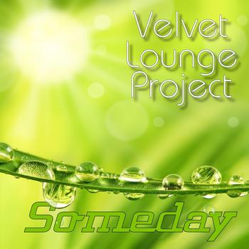 Velvet Lounge Project - Someday