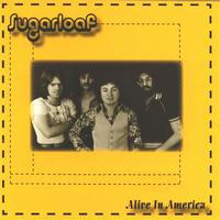 Sugarloaf - Alive In America