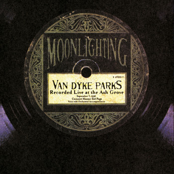 Van Dyke Parks - Moonlighting-Live At The Ash Grove