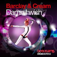 Barclay & Cream - Damn I Wish