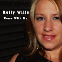 Kelly Wills - Come With Me