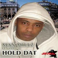 Max Millz - Hold Dat Cover feat. Goddess