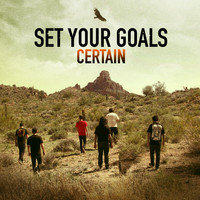 Set Your Goals - Certain