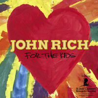 John Rich - For The Kids