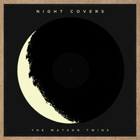 The Watson Twins - Night Covers