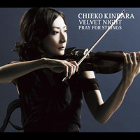 Chieko Kinbara - VELVET NIGHT PRAY FOR STRINGS