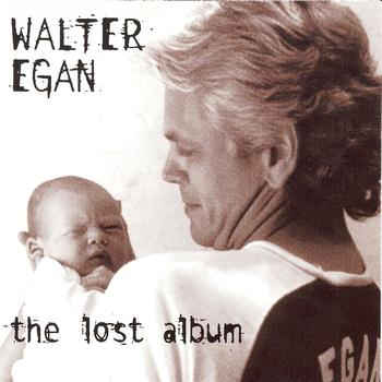 Walter Egan - The Lost Album