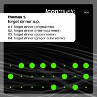 Thomas T - Forget  Dinner - EP