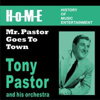 Tony Pastor And His Orchestra - Mr. Pastor Goes to Town