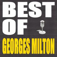 Georges Milton - Best of Georges Milton