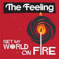 The Feeling - Set My World On Fire