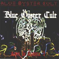 Blue Oyster Cult - Alive In America: Pt. 1
