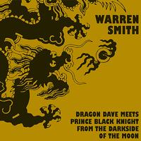 Warren Smith - Dragon Dave Meets Prince Black Knight from the Darkside of the Moon