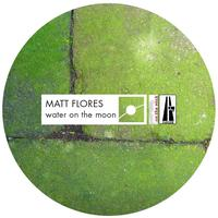 Matt Flores - Water On The Moon