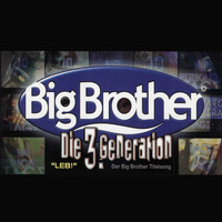 Die 3. Generation - LEB! (Der Big Brother Titelsong)