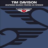 Tim Davison - Deafening Silence / Praying On Patience