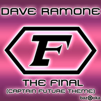 Dave Ramone - The Final (Captain Future Theme)
