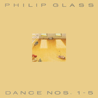 Philip Glass - Glass: Dance Nos. 1-5