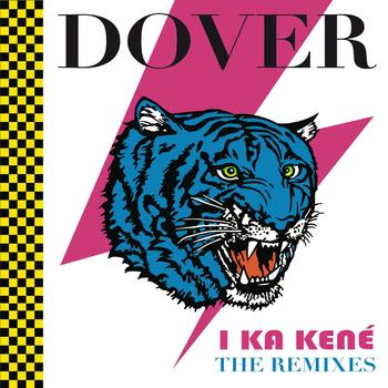 "Dover - I Ka Kene ""The Remixes"""