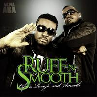 Ruff-N-Smooth - Life Is Rough & Smooth