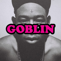 Tyler, The Creator - Goblin (Explicit)